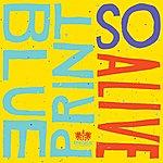 Blueprint So Alive [Deluxe Single]