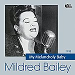 Mildred Bailey My Melancholy Baby