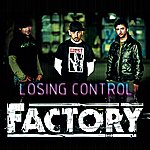 The Factory Losing Control (Factory Rock Readapt)