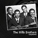 The Mills Brothers Lazybones (Feat. Bing Crosby, Duke Ellington, Cab Calloway, Do Redman,)