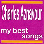 Charles Aznavour Charles Aznavour : My Best Songs