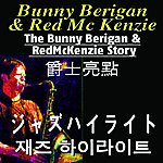 Bunny Berigan The Bunny Berigan And Red Mckenzie Story (Asia Edition)