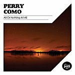Perry Como All Or Nothing At All