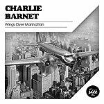 Charlie Barnet Wings Over Manhattan