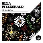 Ella Fitzgerald All I Need Is You