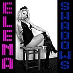Elena Shadows (Single)