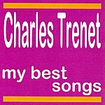 Charles Trenet Charles Trenet : My Best Songs