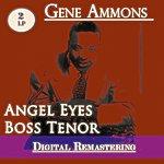 Gene Ammons Angel Eyes / Boss Tenor (2lp)