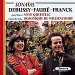 Anne Queffélec Claude Debussy - Gabriel Fauré - César Franck : Sonatas