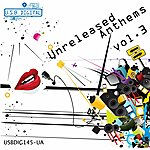 V.A. Unreleased Anthems, Vol. 3