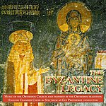English Chamber Choir The Byzantine Legacy (Guy Protheroe Conductor)