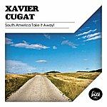 Xavier Cugat South America Take It Away!