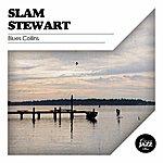 Slam Stewart Blues Collins