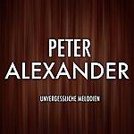 Peter Alexander Die Grosse Peter Alexander Gala (Unvergessliche Melodien)