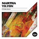 Martha Tilton I'll Walk Alone