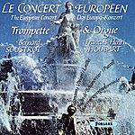 Bernard Soustrot Le Concert Européen : Trompette Et Orgue