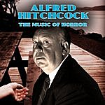 Alfred Hitchcock The Music Of Horror