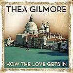 Thea Gilmore How The Love Gets In