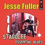 Jesse Fuller Stagolee - Essential Blues