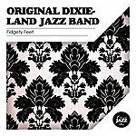 Original Dixieland Jazz Band Fidgety Feet
