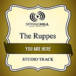 The Ruppes You Are Here (Studio Track)