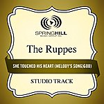 The Ruppes She Touched His Heart (Melody's Song) (Studio Track)