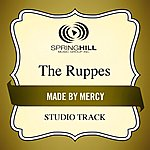 The Ruppes Made By Mercy (Studio Track)