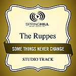 The Ruppes Some Things Never Change (Studio Track)