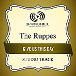 The Ruppes Give Us This Day (Studio Track)