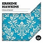 Erskine Hawkins I Know A Secret