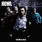 The Howl Cold Water Music (Bonus Track Version)