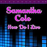 Samantha Cole How Do I Live