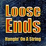 Loose Ends Hangin' On A String