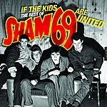 Sham 69 If The Kids Are United: The Best Of Sham 69