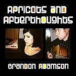 Brandon Adamson Apricots And Afterthoughts