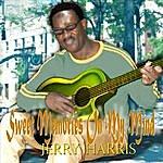"Jerry Harris ""Sweet Memories On My Mind """