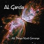 Al Garcia All Things Must Converge