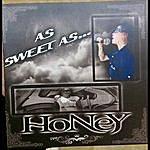 Honey As Sweet As Honey