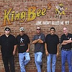 The King Bees Love Hasn't Killed Me Yet
