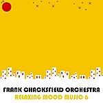 Frank Chacksfield Relaxing Mood Music, Vol. 6