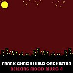 Frank Chacksfield Relaxing Mood Music, Vol. 4