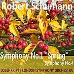 "Josef Krips Schumann: Symphony No. 1 In B-Flat Major ""Spring"", Symphony No. 4 In D Minor"