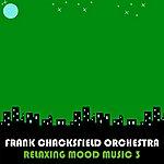Frank Chacksfield Relaxing Mood Music, Vol. 3