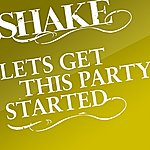 Shake Get This Party Started