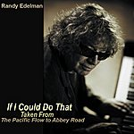 Randy Edelman If I Could Do That (Digital Single)