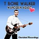 T-Bone Walker Wanderin Heart