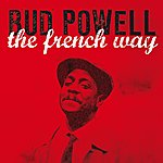 Bud Powell The French Way