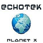 Echotek Planet X Ep