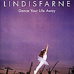 Lindisfarne Dance Your Life Away