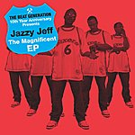 DJ Jazzy Jeff The Beat Generation 10th Anniversary Presents: The Magnificent Ep